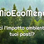 Mio Eco Menu. Conosci l'impatto ambientale dei tuoi pasti?