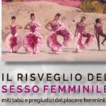 Il Risveglio del Sesso Femminile, fra miti e tabù.